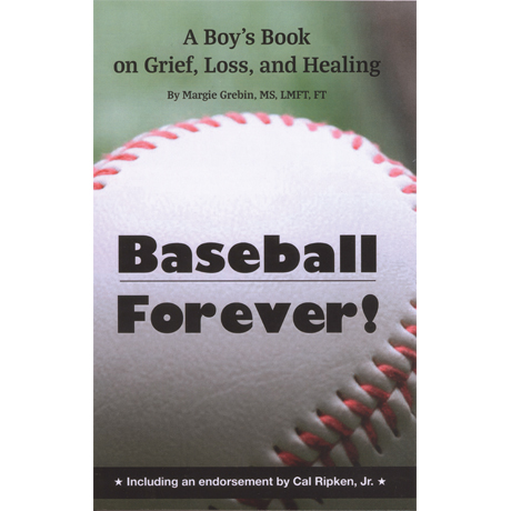Baseball Forever! A Boy's Book on Grief, Loss and Healing