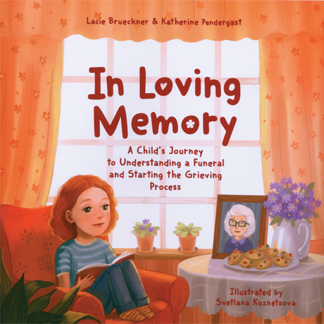 In Loving Memory: A Child's Journey to Understanding a Cremation Funeral & Starting the Grieving...