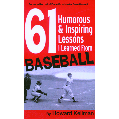 61 Humorus & Inspiring Lessons I Learned from Baseball